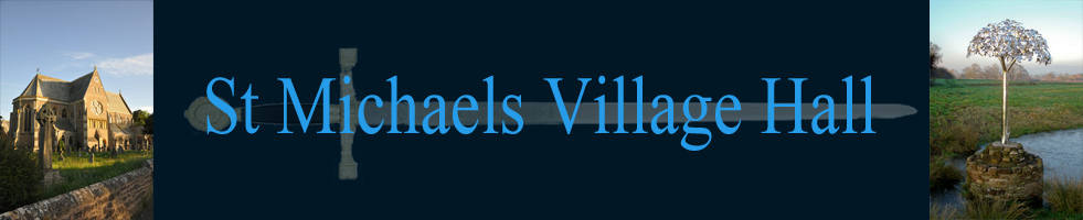 © 2018 St Michaels Village. St Michaels Village Hall is a registered charity. Charity No. 1023457.